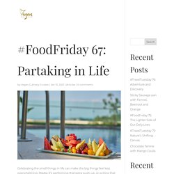 #FoodFriday 67: Partaking in Life