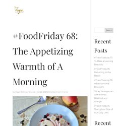 #FoodFriday 68: The Appetizing Warmth of A Morning
