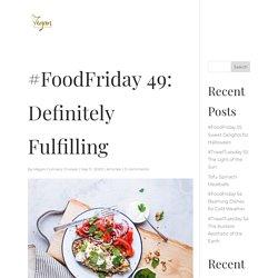 #FoodFriday 49: Definitely Fulfilling
