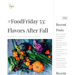#FoodFriday 53: Flavors After Fall