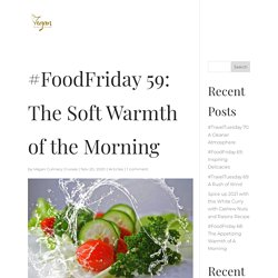 #FoodFriday 59: The Soft Warmth of the Morning