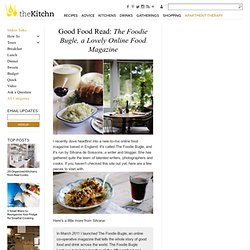 Good Food Read: The Foodie Bugle, a Lovely Online Food Magazine
