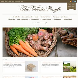 The Foodie Bugle | An online magazine for food and drink lovers