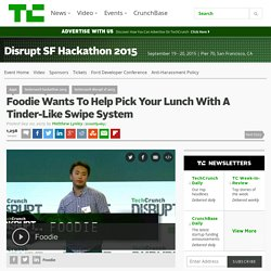 Foodie Wants To Help Pick Your Lunch With A Tinder-Like Swipe System