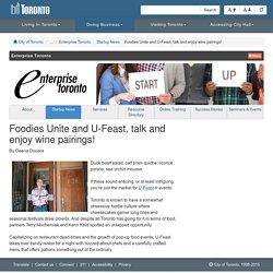 Foodies Unite and U-Feast, talk and enjoy wine pairings! - Startup News - Enterprise Toronto