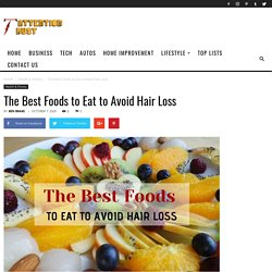 The Best Foods to Eat to Avoid Hair Loss - Attention Trust