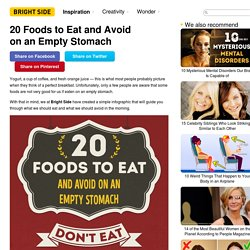 20 Foods to Eat and Avoid on an Empty Stomach