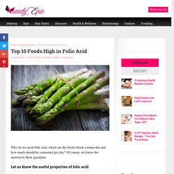 Top 10 Foods High in Folic Acid - Beauty Epic