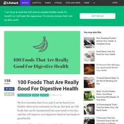 100 Foods That Are Really Good For Digestive Health