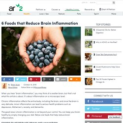 6 Foods That Reduce Brain Inflammation