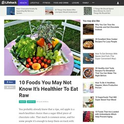 10-foods-you-may-not-know-its-healthier-eat-raw