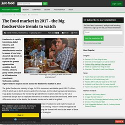 The food market in 2017 - the big foodservice trends to watch
