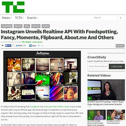 Instagram Unveils Realtime API With Foodspotting, Fancy, Momento, Flipboard, About.me And Others