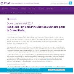 FoodTech : un lieu d'incubation culinaire pour le Grand Paris