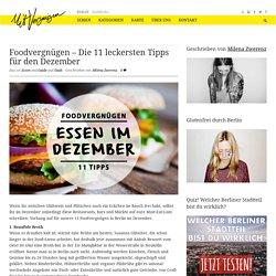 Foodvergnügen – Die 11 leckersten Tipps für den Dezember - Mit Vergnügen Berlin