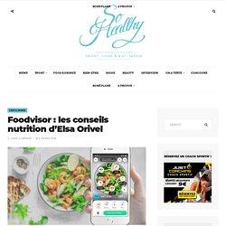 Foodvisor : les conseils nutrition d'Elsa Orivel - So Healthy