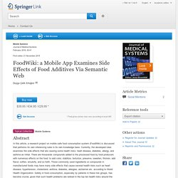 Journal of Medical Systems February 2016, 40:41 FoodWiki: a Mobile App Examines Side Effects of Food Additives Via Semantic Web
