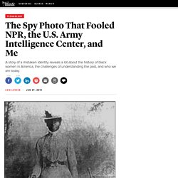 The Spy Photo That Fooled NPR, the U.S. Army Intelligence Center, and Me - Lois Leveen