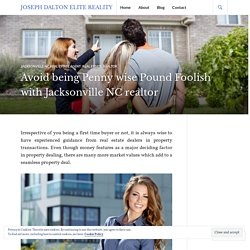 Avoid being Penny wise Pound Foolish with Jacksonville NC realtor