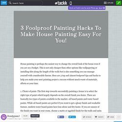 3 Foolproof Painting Hacks To Make House Painting Easy For You!