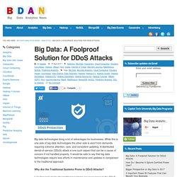 Big Data: A Foolproof Solution for DDoS Attacks -Big Data Analytics News