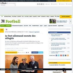 Le foot allemand recrute des réfugiés