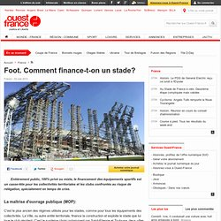Foot. Comment finance-t-on un stade?