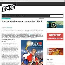 Foot et BD : bonne ou mauvaise idée ?