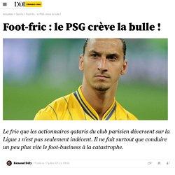 Foot-fric : le PSG crève la bulle !
