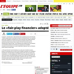 Le «fair-play financier» adopté - Foot - UEFA