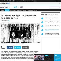 """Le """"Found Footage"""", un cinéma aux frontières du Réel"""