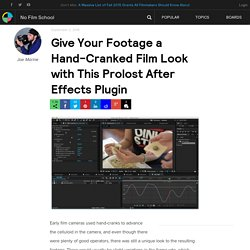 Give Your Footage a Hand-Cranked Film Look with This Prolost After Effects Plugin