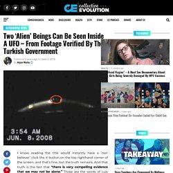 Two 'Alien' Beings Can Be Seen Inside A UFO – From Footage Verified By The Turkish Government