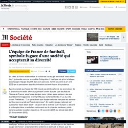 L'équipe de France de football, symbole fugace d'une société qui accepterait sa diversité