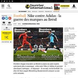 FOOTBALL. Nike contre Adidas : la guerre des marques au Brésil