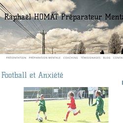 Football et Anxiété - Raphaël HOMAT Préparateur Mental