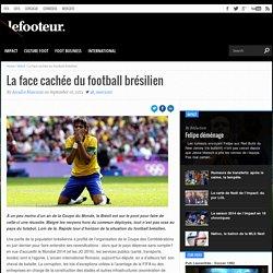 La face cachée du football brésilien