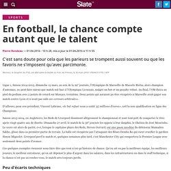 En football, la chance compte autant que le talent