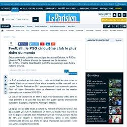 Football : le PSG cinquième club le plus riche du monde