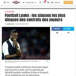 Football Leaks : les clauses les plus dingues des contrats des joueurs