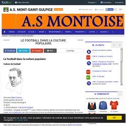 Le football dans la culture populaire - club Football A.S. MONT-SAINT-SULPICE - Footeo