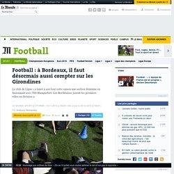 Football : à Bordeaux, il faut désormais aussi compter sur les Girondines