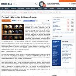 Football : Nike drible Adidas en Europe