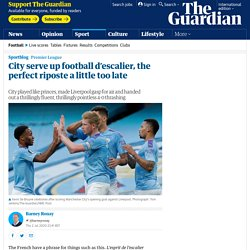 City serve up football d'escalier, the perfect riposte a little too late