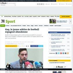 Gay, le jeune arbitre de football espagnol abandonne