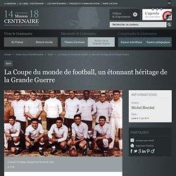 La Coupe du monde de football, un étonnant héritage de la Grande Guerre