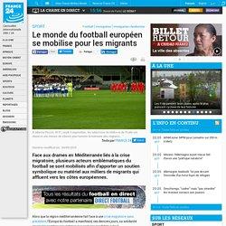 SPORT - Le monde du football européen se mobilise pour les migrants
