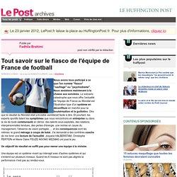 Tout savoir sur le fiasco de l'équipe de France de football - Fadhila Brahimi sur LePost.fr (09:05)