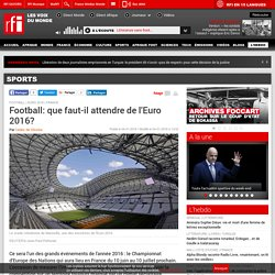 Football: que faut-il attendre de l'Euro 2016? - Sports