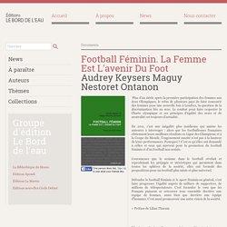 Football Féminin. La Femme Est L'avenir Du Foot